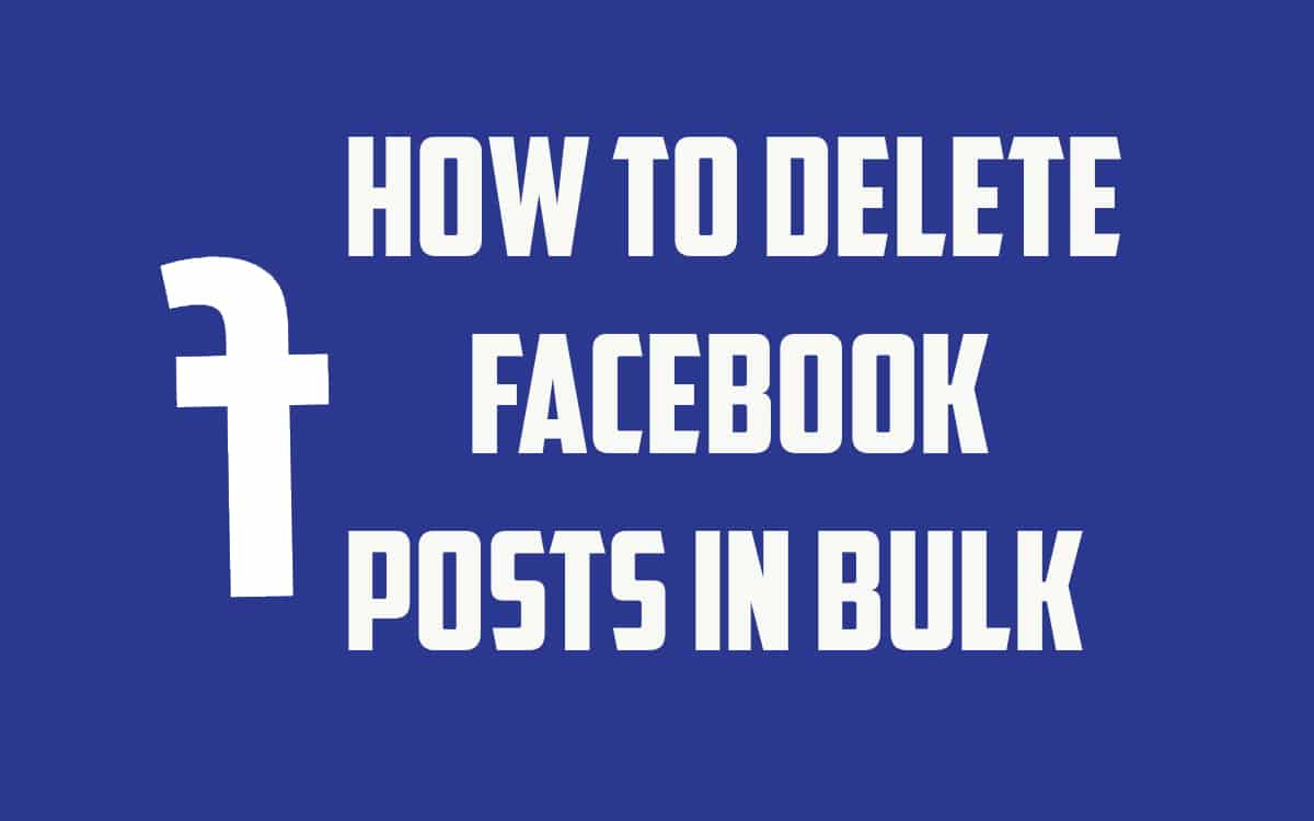 How to delete Facebook posts in bulk