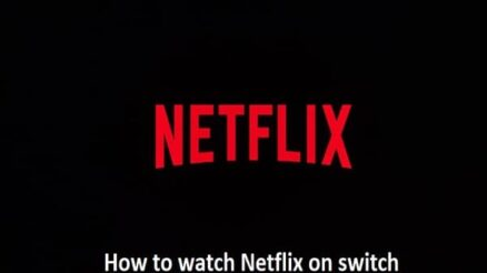 How to watch Netflix on switch